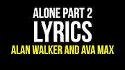 Alone Part 2 Lyrics | Alan Walker & Ava Max