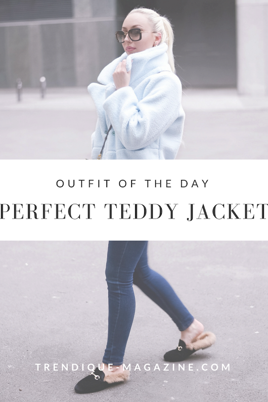 OUTFIT OF THE DAY: THE PERFECT TEDDY JACKET