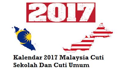 Kalendar 2017 Malaysia Cuti Sekolah Dan Cuti Umum