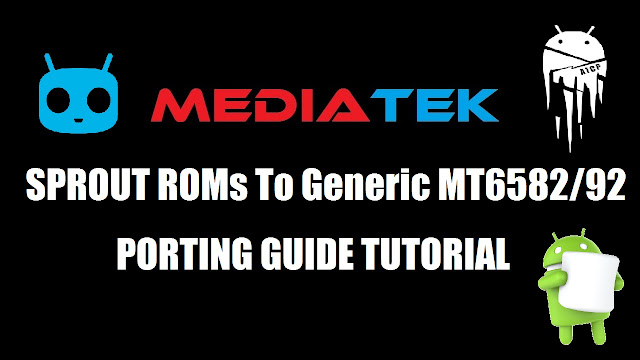 [Guide] MTK Sprout Porting Guide - Port Android One ROMs To MT6582/92 [FULL GUIDE WIth Fixes]