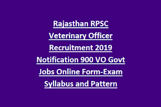 Rajasthan RPSC Veterinary Officer Recruitment 2019 Notification 900 VO Govt Jobs Online Form-Exam Syllabus and Pattern
