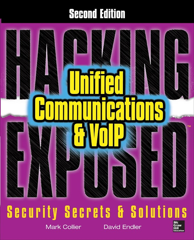 Hacking Exposed™: Unified Communications & VoIP Security Secrets & Solutions, Second Edition
