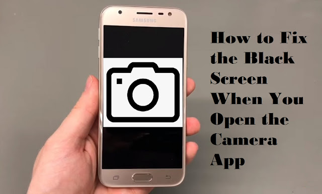 How to Fix the Black Screen When You Open the Camera App