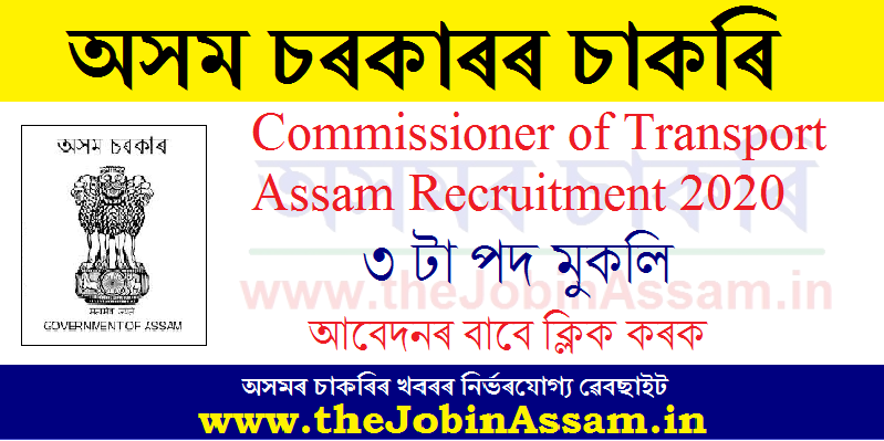 Commissioner of Transport Assam Recruitment 2020: Apply for 03 Various Posts