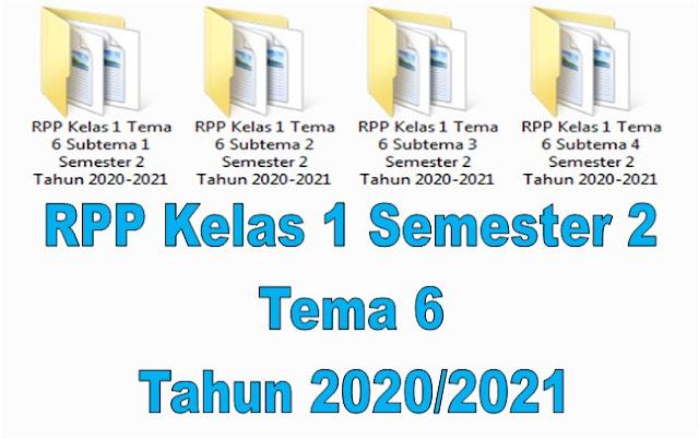 RPP Kelas 1 Semester 2 Tema 6 Tahun 2020/2021 - Guru Krebet 3