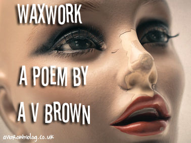 Waxwork Poem