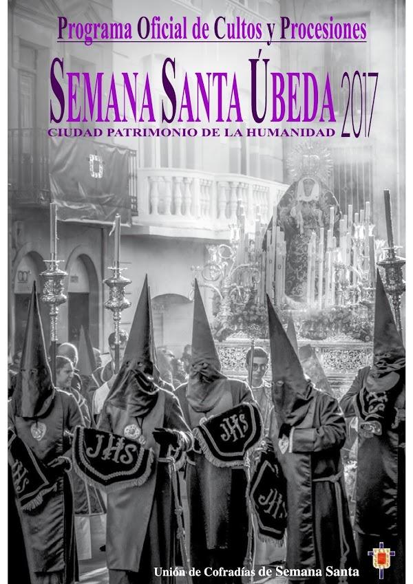 Programa, Horarios e Itinerarios Semana Santa Úbeda (Jaén) 2017: Programa Oficial