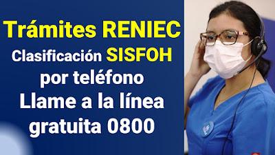 Trámite RENIEC y clasificacion SISFOH por central telefónica linea 0800