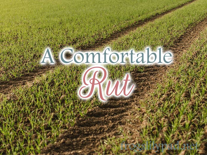 The comfortable rut of not praying.