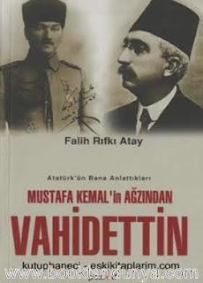 Falih Rıfkı Atay - Mustafa Kemal'in Ağzından Vahidettin