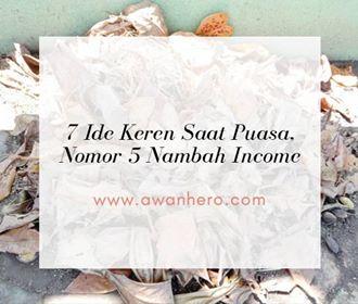 7 Ide Keren Saat Puasa, Nomor 5 Nambah Income