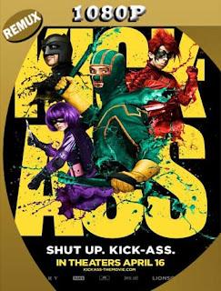 Kick-Ass (2010) [1080p REMUX] Latino [GoogleDrive] SilvestreHD