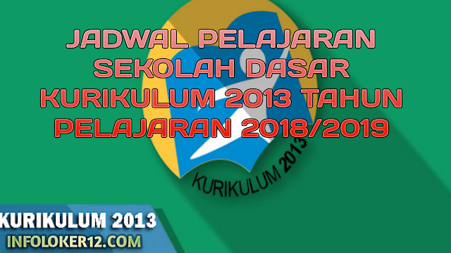 Jadwal Pelajaran Sekolah Dasar Kurikulum 2013 Tahun Pelajaran 2018/2019