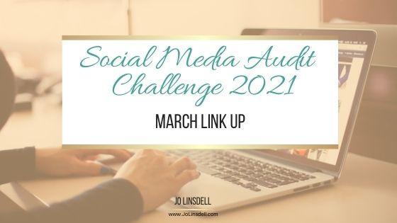 Social Media Audit Challenge 2021: March Link Up