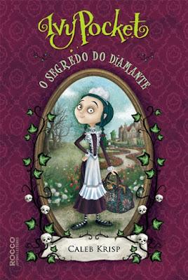 IVY POCKET: O SEGREDO DO DIAMANTE (Caleb Krisp)