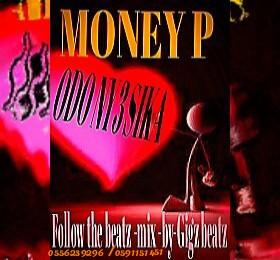 Money P - Odo Ny3 Sika (Mixed by Gigbeatz)