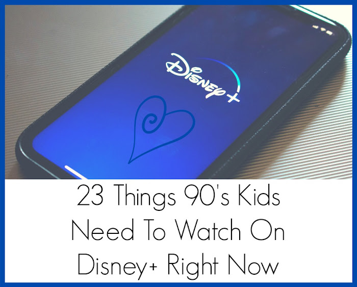 23 Things 90s Kids Need To Watch On Disney Plus Right Now