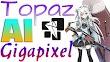 Topaz AI Gigapixel 4.0.2 Full Version
