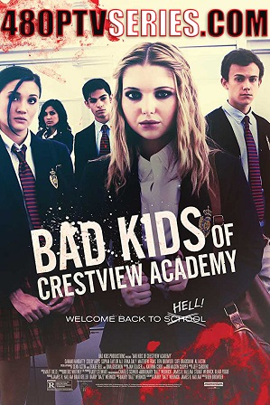 Bad Kids of Crestview Academy (2017) 300MB Full Hindi Dual Audio Movie Download 480p Bluray Free Watch Online Full Movie Download Worldfree4u 9xmovies