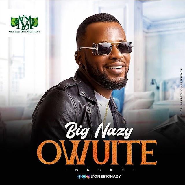 Music : Big Nazy - Owuite