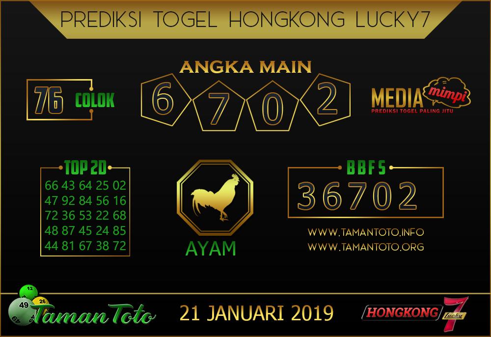 Prediksi Togel HONGKONG LUCKY7 TAMAN TOTO 21 JANUARI 2019