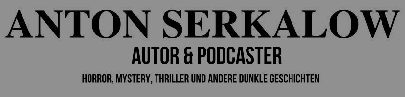 Anton Serkalow - Autor & Podcaster