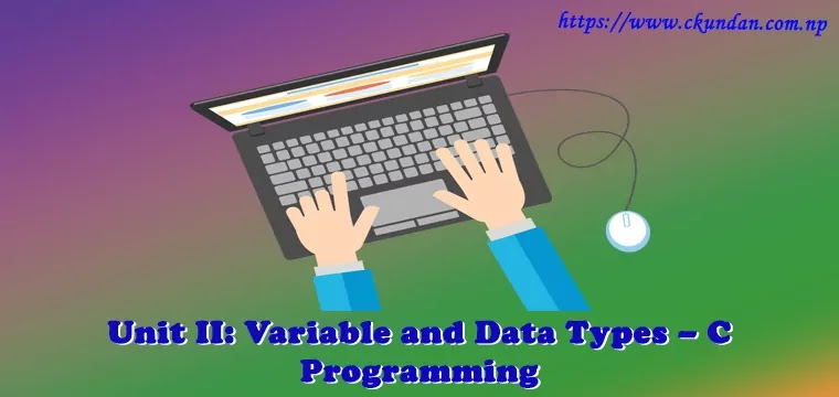 Variable and Data Types – C Programming
