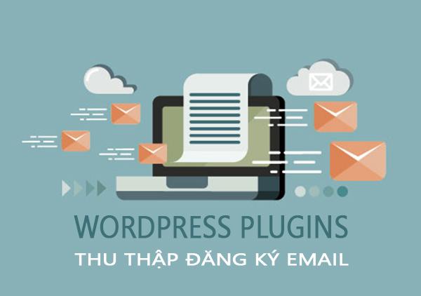 Thu Thập Email Người Dùng với 6 WordPress Plugin Miễn Phí