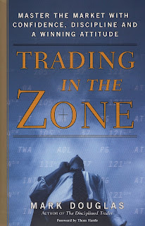 Trading in the Zone: Master the Market with Confidence, Discipline and a Winning Attitude (2000) by Mark Douglas