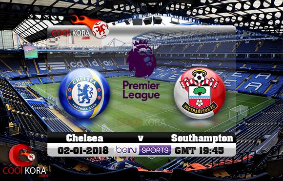 مشاهدة مباراة تشيلسي وساوثهامتون اليوم 2-1-2019 في الدوري الإنجليزي