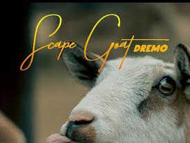 Dremo – Scape Goat 2.0
