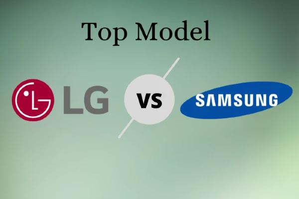 LG VS Samsung Top Model