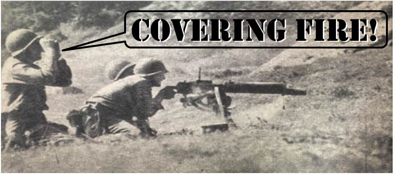 Covering Fire!