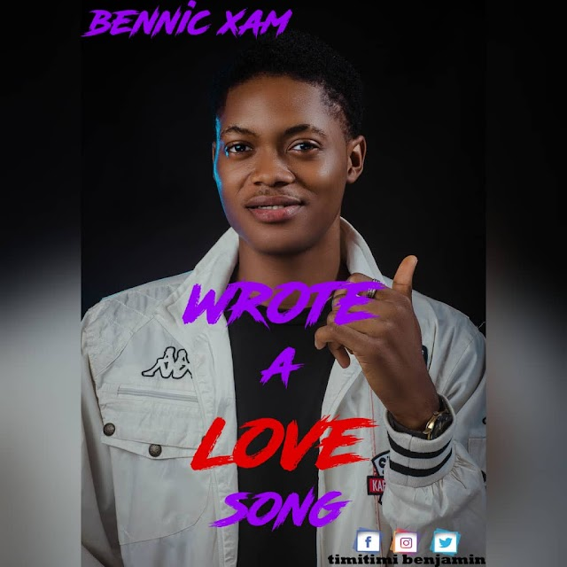 DOWNLOAD MP3: Bennic Xam - Wrote a Love Song