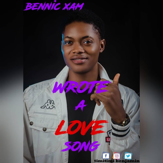DOWNLOAD MP3: Bennic Xam - Wrote a Love Song