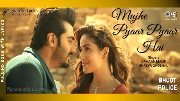 Mujhe Pyaar Pyaar Hai Lyrics - Bhoot Police | Sung by Armaan Malik & Shreya Ghoshal