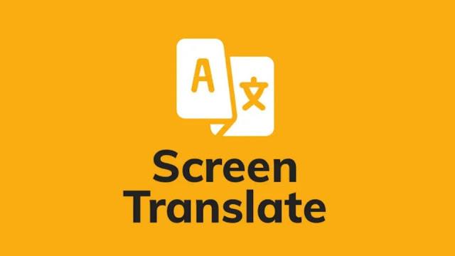 افضل تطبيق لترجمة الكتابة و الصور Screen Translate