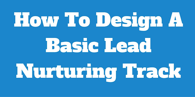 How To Design A Basic Lead Nurturing Track