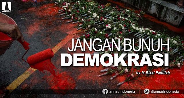 Jangan Bunuh Demokrasi