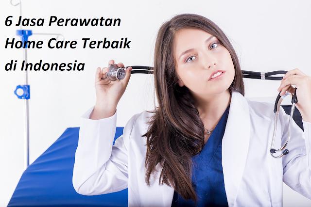 6 Jasa Perawatan Home Care Terbaik di Indonesia