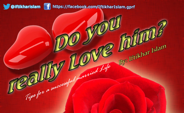 Islamic Resaoning - Do You Really Love Him? - Iftikhar Islam
