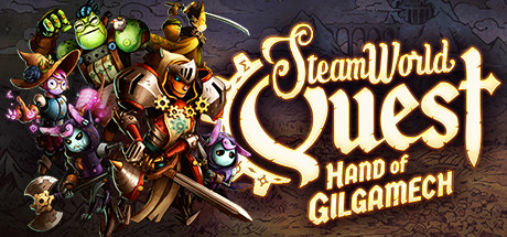[2019][Image & Form Games] SteamWorld Quest: Hand of Gilgamech