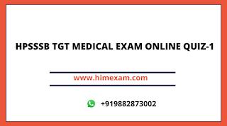 HPSSSB TGT MEDICAL EXAM ONLINE QUIZ-1