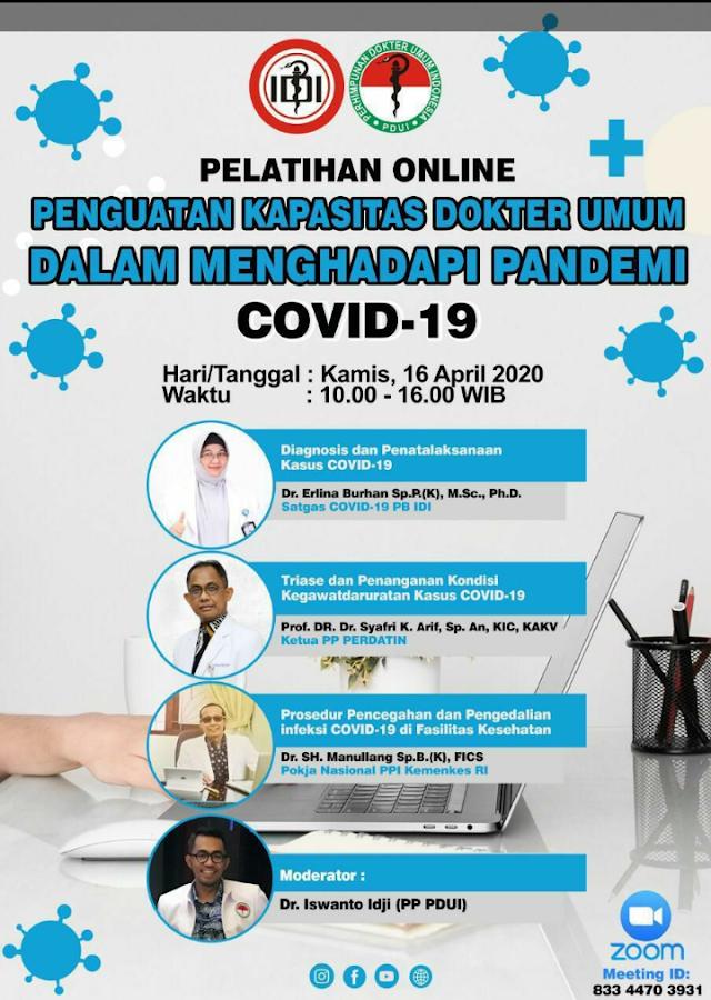 Webinar Topik : *Pelatihan Online Penguatan Kapasitas Dokter Umum Dalam Menghadapi Pandemi COVID-19*  Waktu : Kamis, 16 April 2020,   Pukul : 09.30 - 12.30 WIB