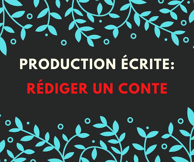 Production écrite rédiger un conte