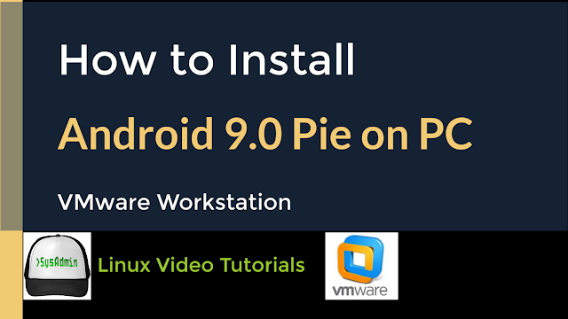 How to Install Android-x86 9.0 R2 (Android 9 Pie on PC) on VMware Workstation