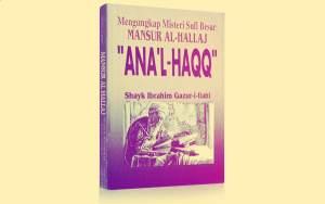 Misteri Sufi Ana al-Haq - M. Nasruddin Anshoriy Ch