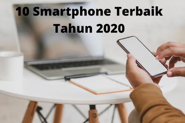 10 Smartphone Terbaik Tahun 2020
