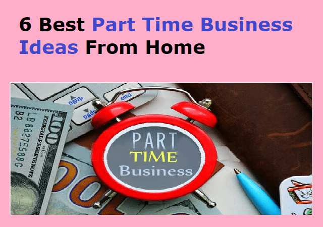 6 Best Part Time Business Ideas From Home - Earn 2000RS. Daily