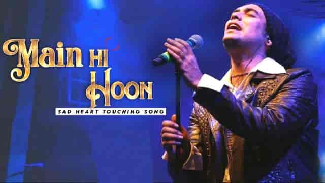 Main Hi Hoon Lyrics-Jubin Nautiyal, HvLyRiCs